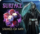 Surface: Strings of Fate 游戏