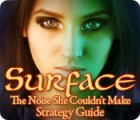 Surface: The Noise She Couldn't Make Strategy Guide 游戏