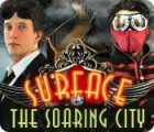 Surface: The Soaring City 游戏