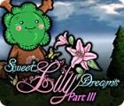 Sweet Lily Dreams: Chapter III 游戏