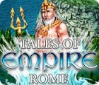 Tales of Empire: Rome 游戏