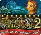 Tales of Lagoona 2: Peril at Poseidon Park 游戏