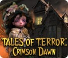 Tales of Terror: Crimson Dawn 游戏