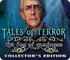 Tales of Terror: The Fog of Madness Collector's Edition 游戏