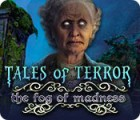 Tales of Terror: The Fog of Madness 游戏