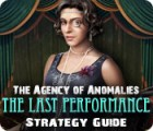 The Agency of Anomalies: The Last Performance Strategy Guide 游戏