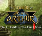 The Chronicles of King Arthur: Episode 2 - Knights of the Round Table 游戏
