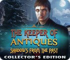 The Keeper of Antiques: Shadows From the Past Collector's Edition 游戏