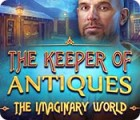 The Keeper of Antiques: The Imaginary World 游戏