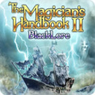 The Magician's Handbook II: BlackLore 游戏