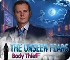 The Unseen Fears: Body Thief 游戏