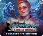 The Unseen Fears: Stories Untold Collector's Edition 游戏