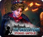 The Unseen Fears: Stories Untold 游戏