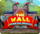 The Wall: Medieval Heroes 游戏