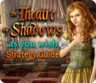 The Theatre of Shadows: As You Wish Strategy Guide 游戏
