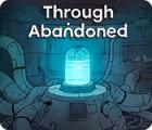 Through Abandoned 游戏