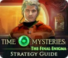 Time Mysteries: The Final Enigma Strategy Guide 游戏