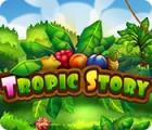 Tropic Story 游戏