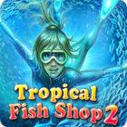 Tropical Fish Shop 2 游戏