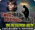 Twilight Phenomena: The Incredible Show Collector's Edition 游戏