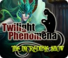 Twilight Phenomena: The Incredible Show 游戏