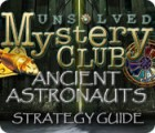 Unsolved Mystery Club: Ancient Astronauts Strategy Guide 游戏
