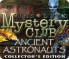 Unsolved Mystery Club: Ancient Astronauts Collector's Edition 游戏