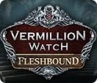Vermillion Watch: Fleshbound 游戏