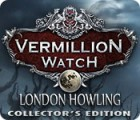 Vermillion Watch: London Howling Collector's Edition 游戏