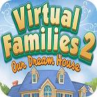 Virtual Families 2: Our Dream House 游戏