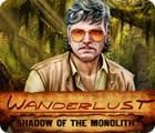 Wanderlust: Shadow of the Monolith 游戏