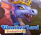 Weather Lord: Graduation 游戏