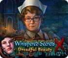 Whispered Secrets: Dreadful Beauty 游戏