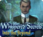 Whispered Secrets: Into the Beyond 游戏