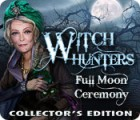 Witch Hunters: Full Moon Ceremony Collector's Edition 游戏