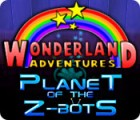 Wonderland Adventures: Planet of the Z-Bots 游戏